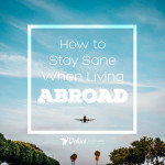 stay sane living abroad