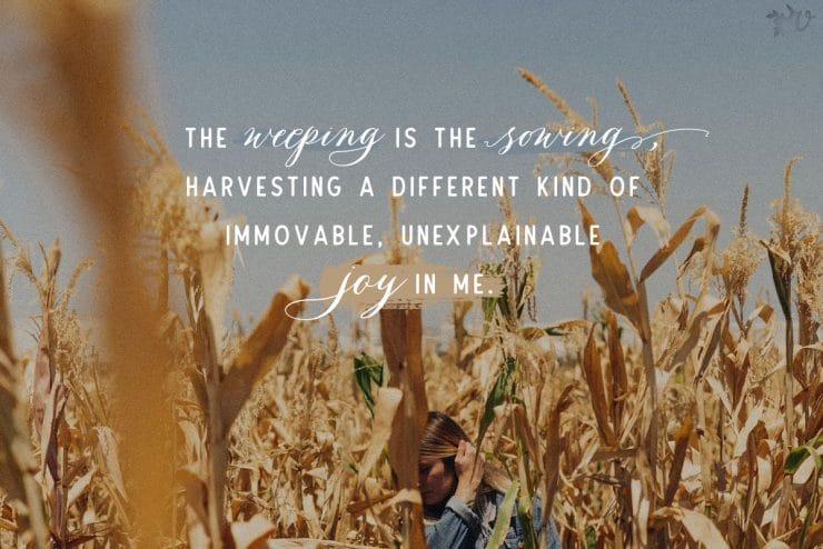 Sowing in Tears, Yet Harvesting Joy