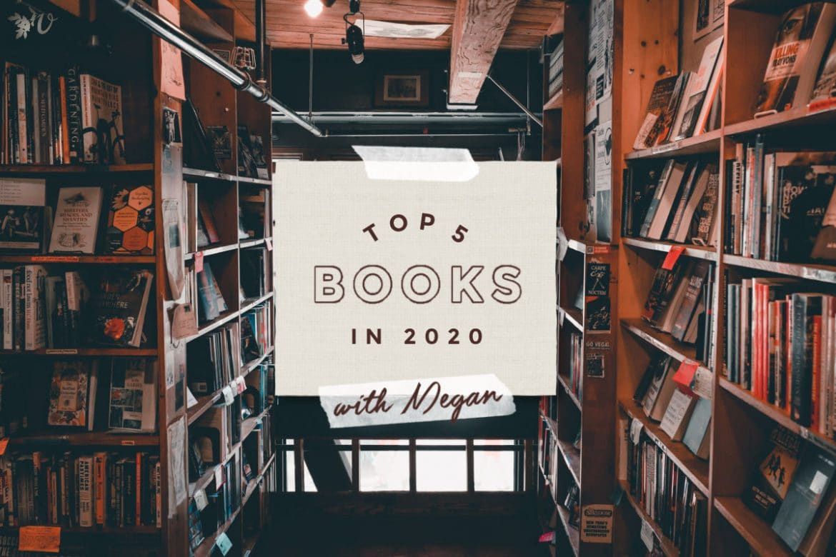 Top Five Books in 2020 with Megan